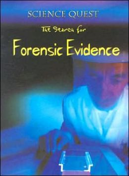 The Search for Forensic Evidence
