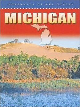 Michigan (Portraits of the States)