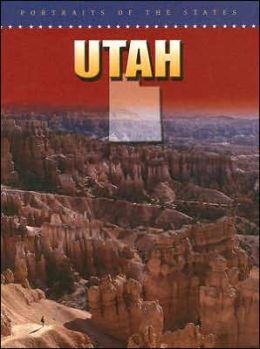 Utah (Portraits of the States Series)