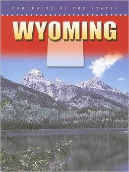 Wyoming (Portraits of the States)