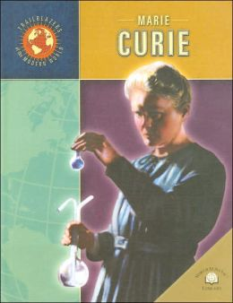 Marie Curie (Trailblazers of the Modern World Series)
