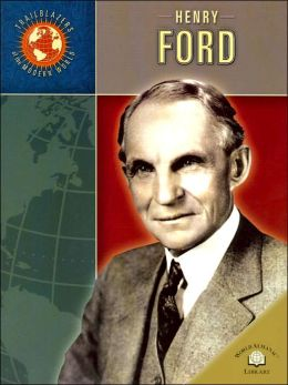 Henry Ford (Trailblazers of the Modern World Series)