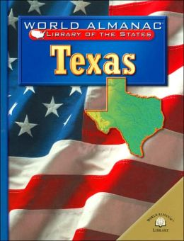 Texas: The Lone Star State (World Almanac Library of the States Series)