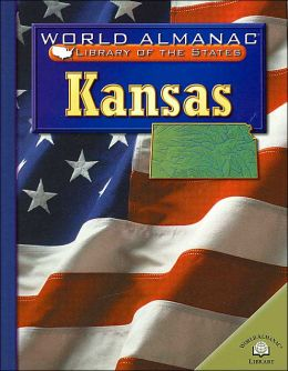 Kansas ( World Almanac Library of the States Seroes): The Sunflower State