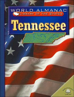 Tennessee( World Almanac Library of the States Series): The Volunteer State