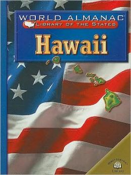 Hawaii: The Aloha State (World Almanac Library of the States)