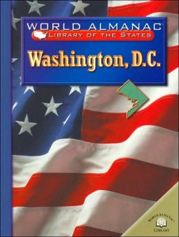 Washington D.C.: World Almanac Library of the States Series