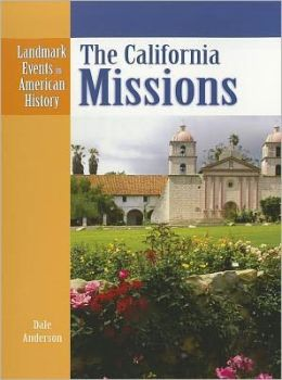 California Missions (Landmark Events in American History Series)