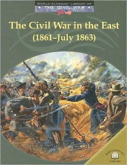 The Civil War in the East (1861-July 1863)