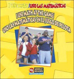 I Use Math at the Game/ USO las Matematicas en el Juego de Pelota