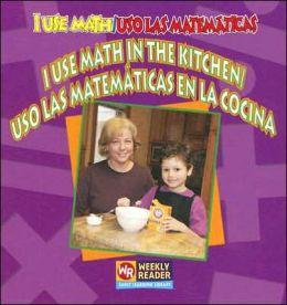 I Use Math in the Kitchen (USO las Matematicas en la Cocina)