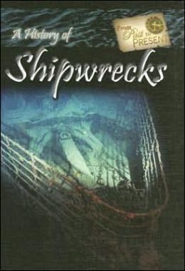 A History of Shipwrecks