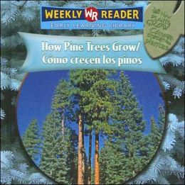How Pine Trees Grow/Cómo crecen los Pinos
