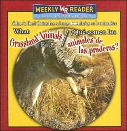 What Grassland Animals Eat (¿Qué Comen Los Animales de Las Praderas?)