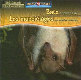 Bats Are Night Animals/Los Murcielagos Son Animales Nocturnos
