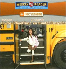 Staying Safe on the School Bus/La Seguridad en el Autobb