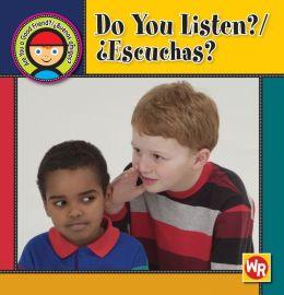 Do You Listen?/Escuchas?