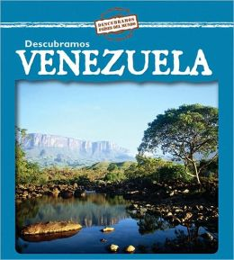 Descubramos Venezuela = Looking at Venezuela