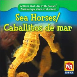 Sea Horses/Caballitos de Mar