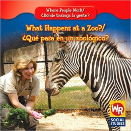 What Happens at a Zoo?/Qu' Pasa En Un Zoolgico?