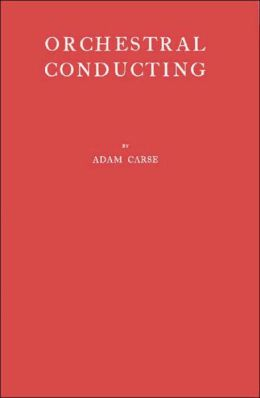 Orchestral Conducting: A Textbook for Students and Amateurs