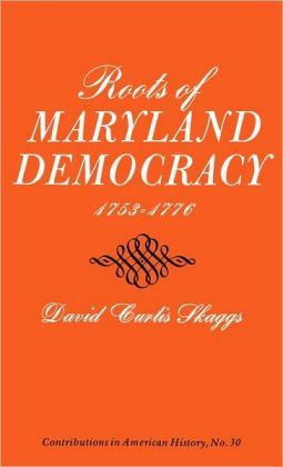 Roots of Maryland Democracy, 1753-1776