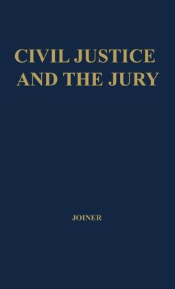 Civil Justice and the Jury