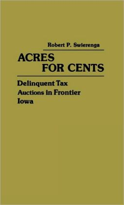 Acres for Cents: Delinquent Tax Auctions in Frontier Iowa