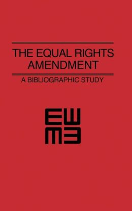 The Equal Rights Amendment: A Bibliographic Study