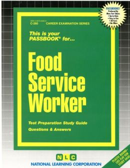 food service worker test preparation study guide questions & answers