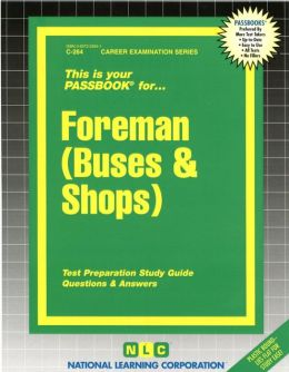 Foreman (Buses and Shops): Test Preparation Study Guide, Questions and Answers