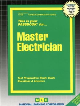 Master Electrician: Test Preparation Study Guide, Questions and Answers