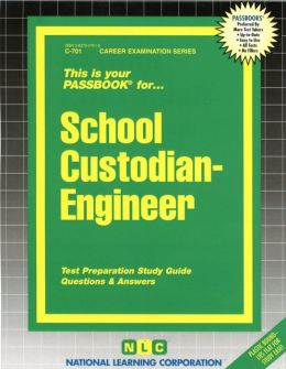 This is Your Passbook for School Custodian-Engineer: Test Preparation Study Guide, Questions & Answers (Career Examination Series)