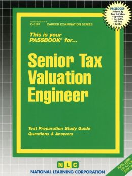 Senior Tax Valuation Engineer: Test Preparation Study Guide, Questions and Answers