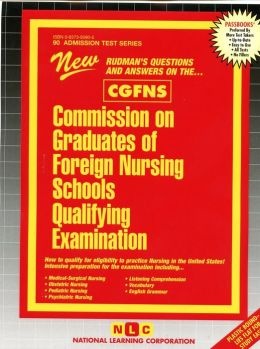 Commission on Graduates of Foreign Nursing Schools Qualifying Examination: (CGFNS)