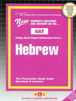 New Rudman's Questions and Answers on the SAT-II College Board Subject Achievement Test in Hebrew: Test Preparation Study Guide Questions and Answers (SAT II/College Board Achievement Test Series #7)