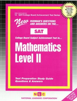 New Rudman's Questions and Answers on the SAT-II College Board Subject Achievement Test in Mathematics Level II: Test Preparation Study Guide Questions and Answers (SAT II/College Board Achievement Test Series #12)