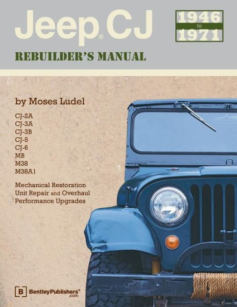 Jeep CJ Rebuilder's Manual: 1946 to 1971