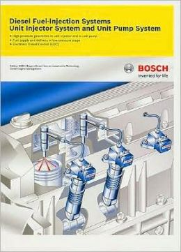Bosch Diesel Fuel-Injection Systems Unit Injector System and Unit Pump System: Technical Instruction Booklet