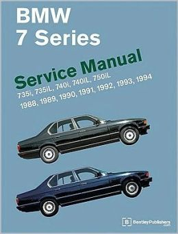 BMW 7 Series (E32) Service Manual: 735i, 735iL, 740i, 740iL, 750iL: 1988, 1989, 1990, 1991, 1992, 1993 1994