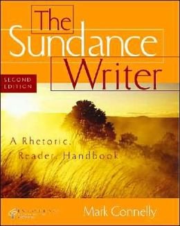 The Sundance Writer: A Rhetoric, Reader, Research Guide, and Handbook