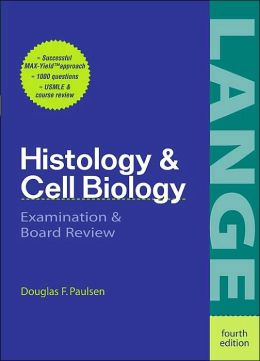Histology and Cell Biology: Examination and Board Review