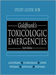 Study Guide for Goldfrank's Toxicologic Emergencies
