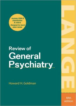Review of General Psychiatry, Fifth Edition