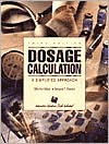 Dosage Calculations : A Simplified Approach