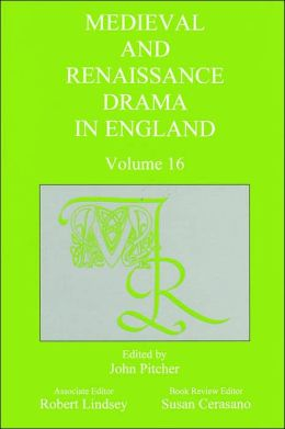 Medieval and Renaissance Drama in England, Volume 16