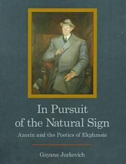 In Pursuit of the Natural Sign: Azorin and the Poetics of Ekphrasis