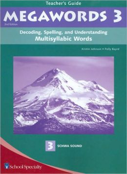 Megawords 3: Decoding, Spelling, and Understanding Multisyllabic Words - 3 Schwa Sound, Teacher's Guide