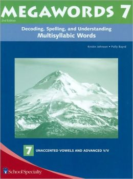 Megawords 7: Decoding, Spelling, and Understanding Multisyllabic Words - Unaccented Vowels and Advanced V/V
