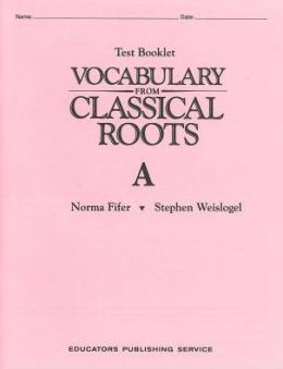 Vocabulary from Classical Roots Test Book A
